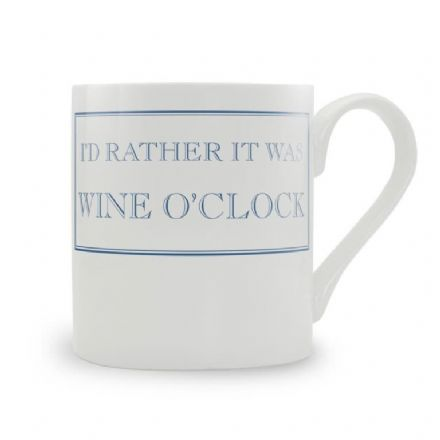 """I'd Rather It Was Wine O'Clock"" fine bone china mug from Stubbs Mugs"